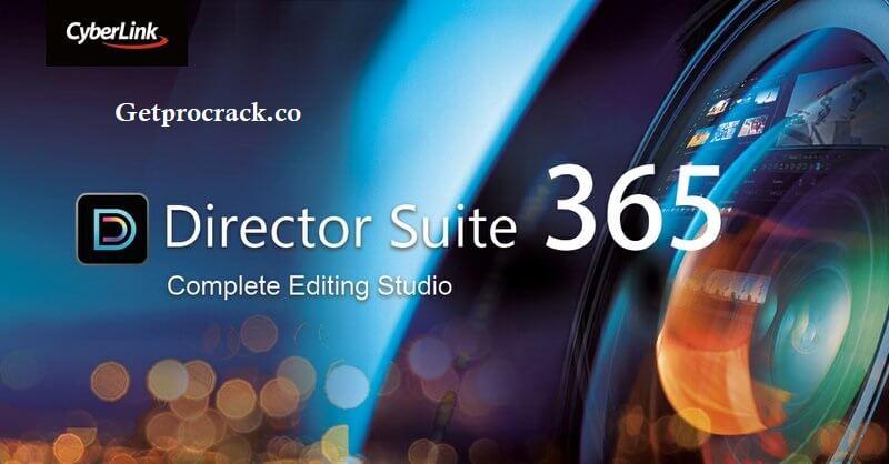 CyberLink Director Suite 365 9.00 Crack Plus Serial Keys Latest Download 2021